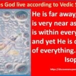 Where does God live according to Vedic scriptures?
