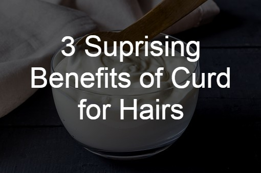 3 Suprising Benefits of Curd for Hairs