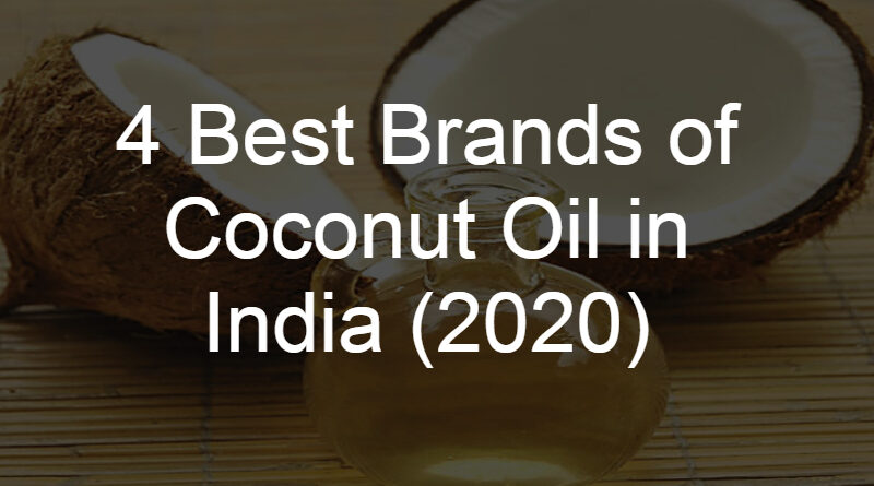 4 Best Brands of Coconut Oil in India (2020)
