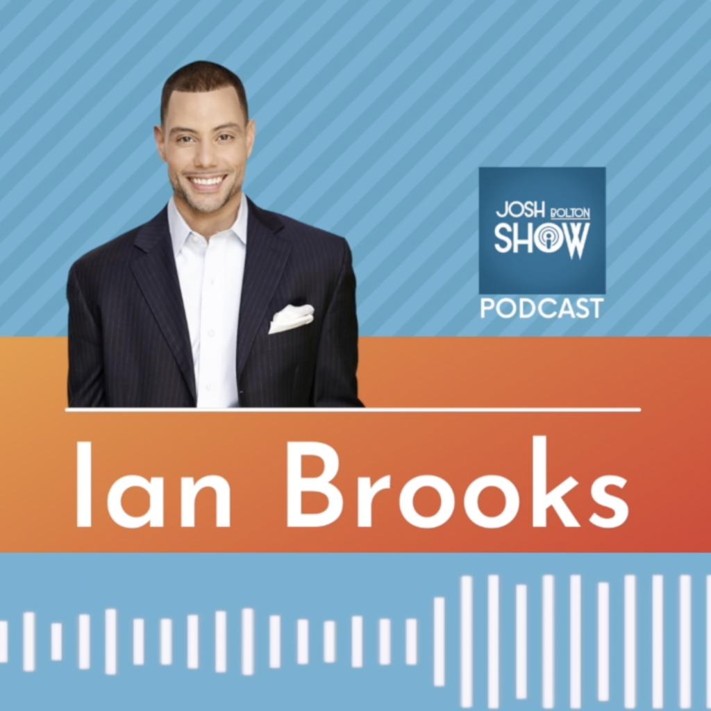 The Josh Bolton Show Dr. Ian Brooks