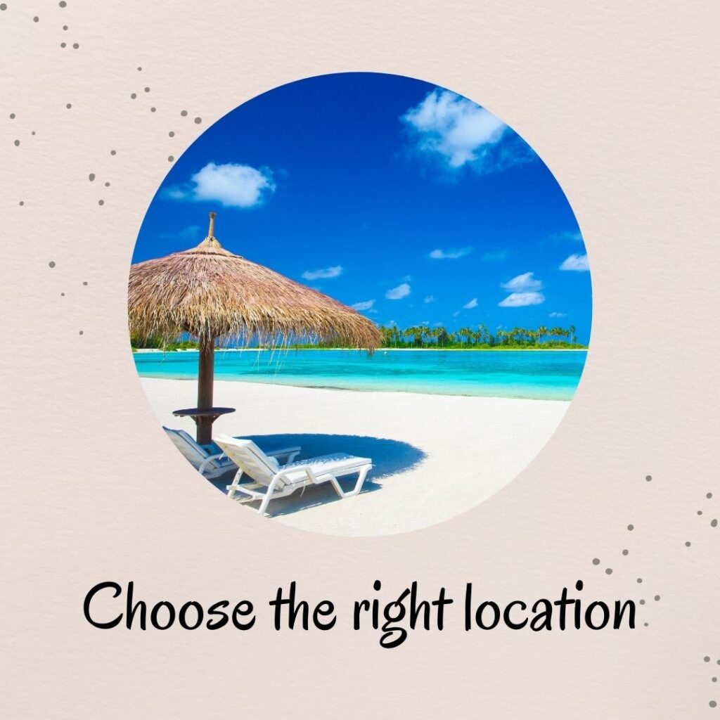 2. Choose the right location