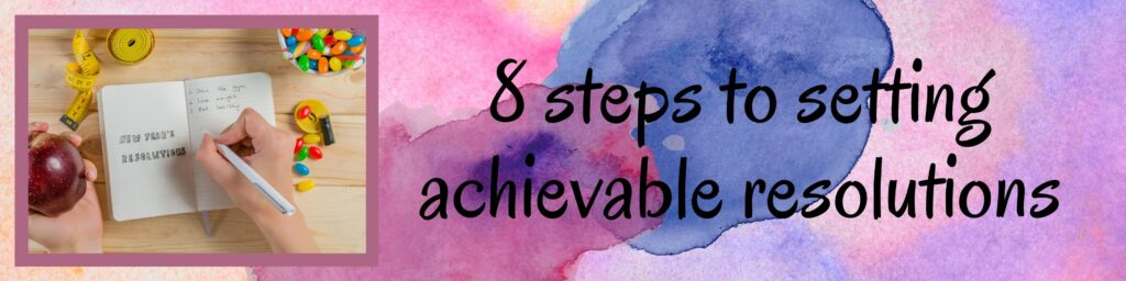 8 steps to setting achievable resolutions