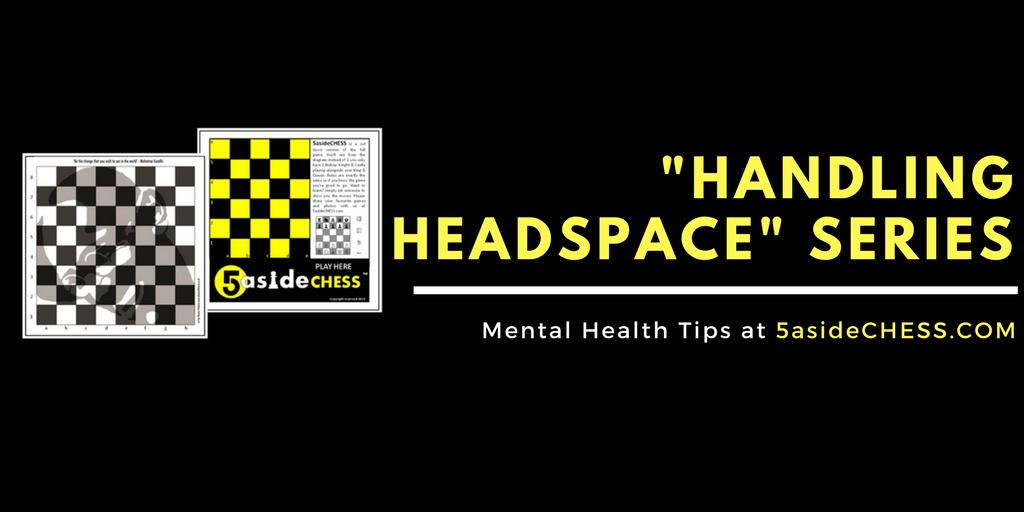 mental health tips 5asidechess