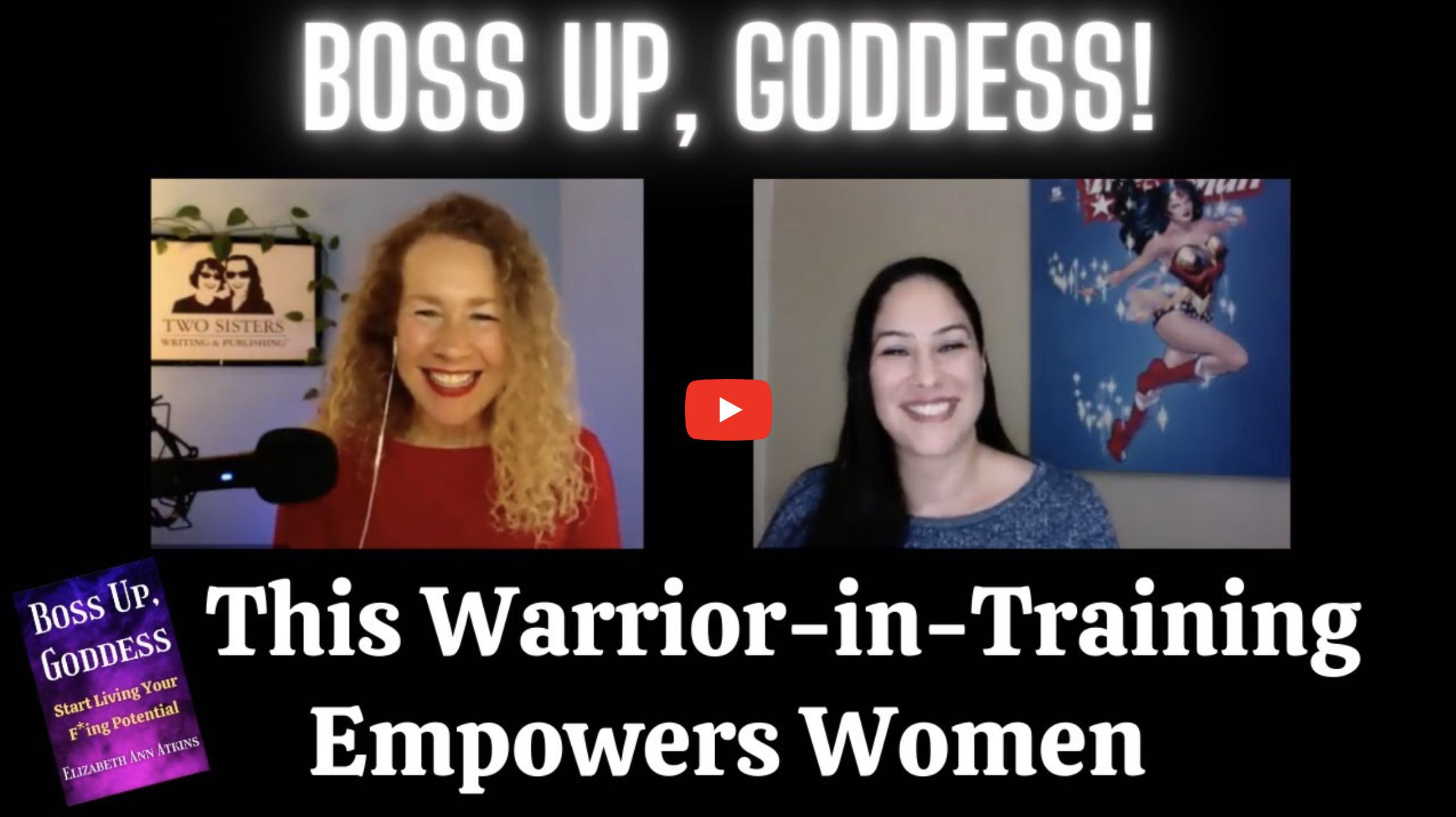 Boss Up, Goddess Interview with Elizabeth Ann Atkins from The Two Sisters.