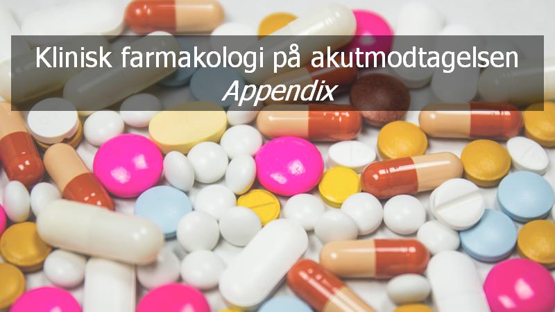 Akutmedicinsk Farmakologi – Appendix: Standard behandlinger op til debat