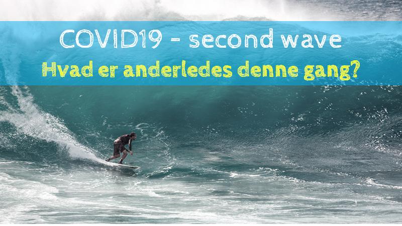 COVID19 second wave – hvad er anderledes denne gang?