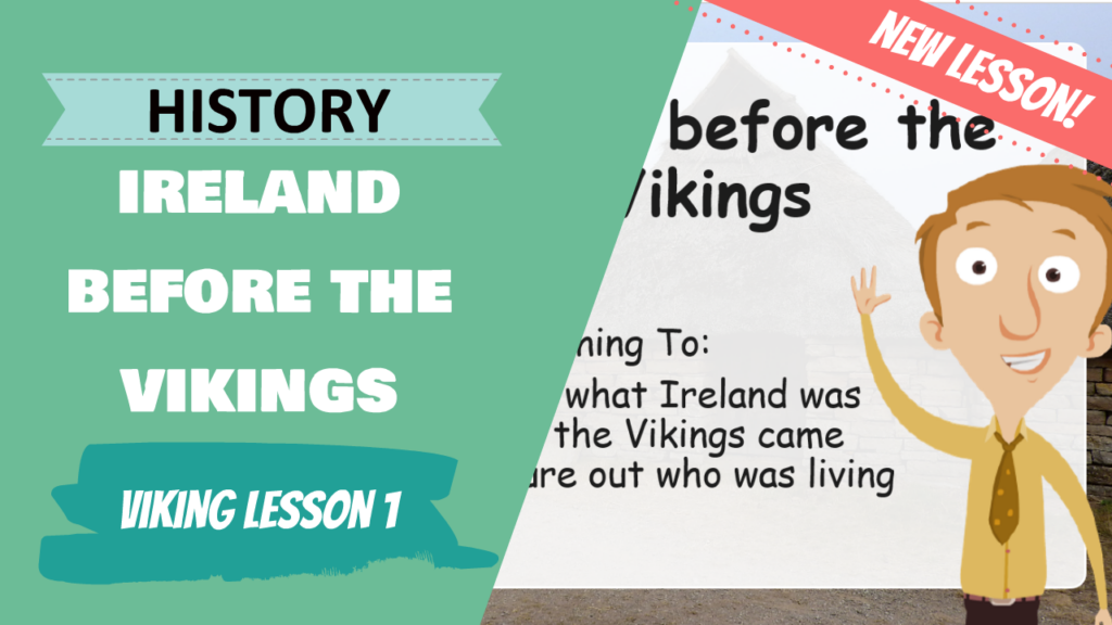 The first lesson in the new Viking unit of study! In this lesson, we take a look at what Ireland was like before the Vikings came and invaded!
