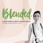 Blended by Living Whole with Sarah Davis