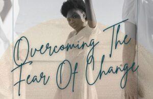 Overcoming the fear of change   Self Healers
