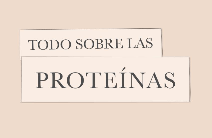Todo sobre las proteinas