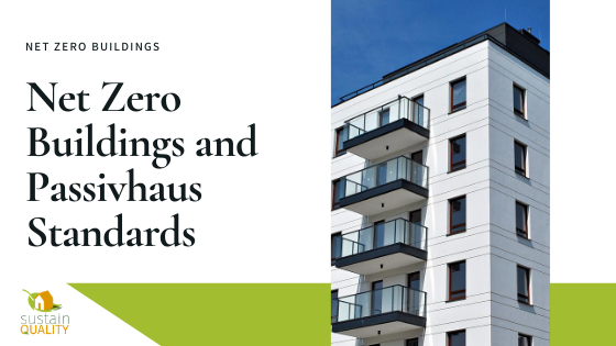 Net Zero Buildings and Passivhaus Standards