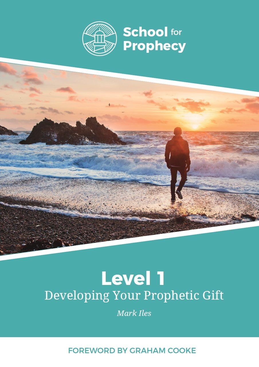 Developing Your Prophetic Gift: Level One Course Manual