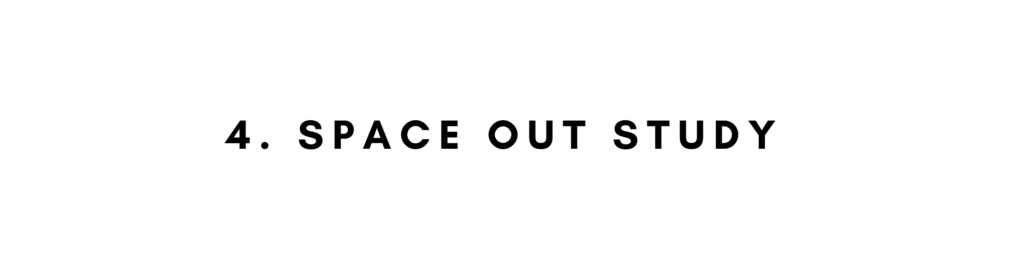 4. Space out study