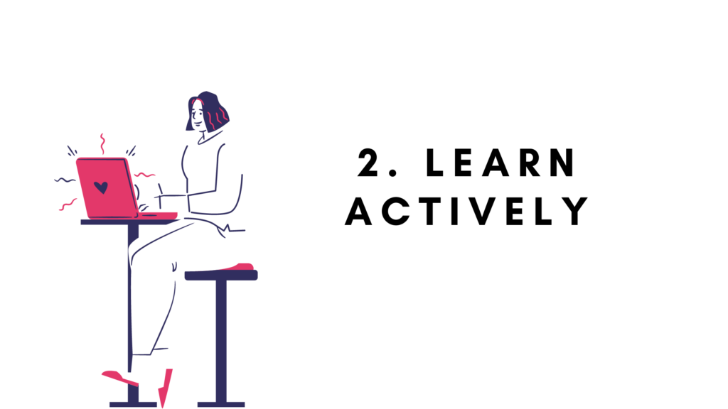 2. Learn Actively