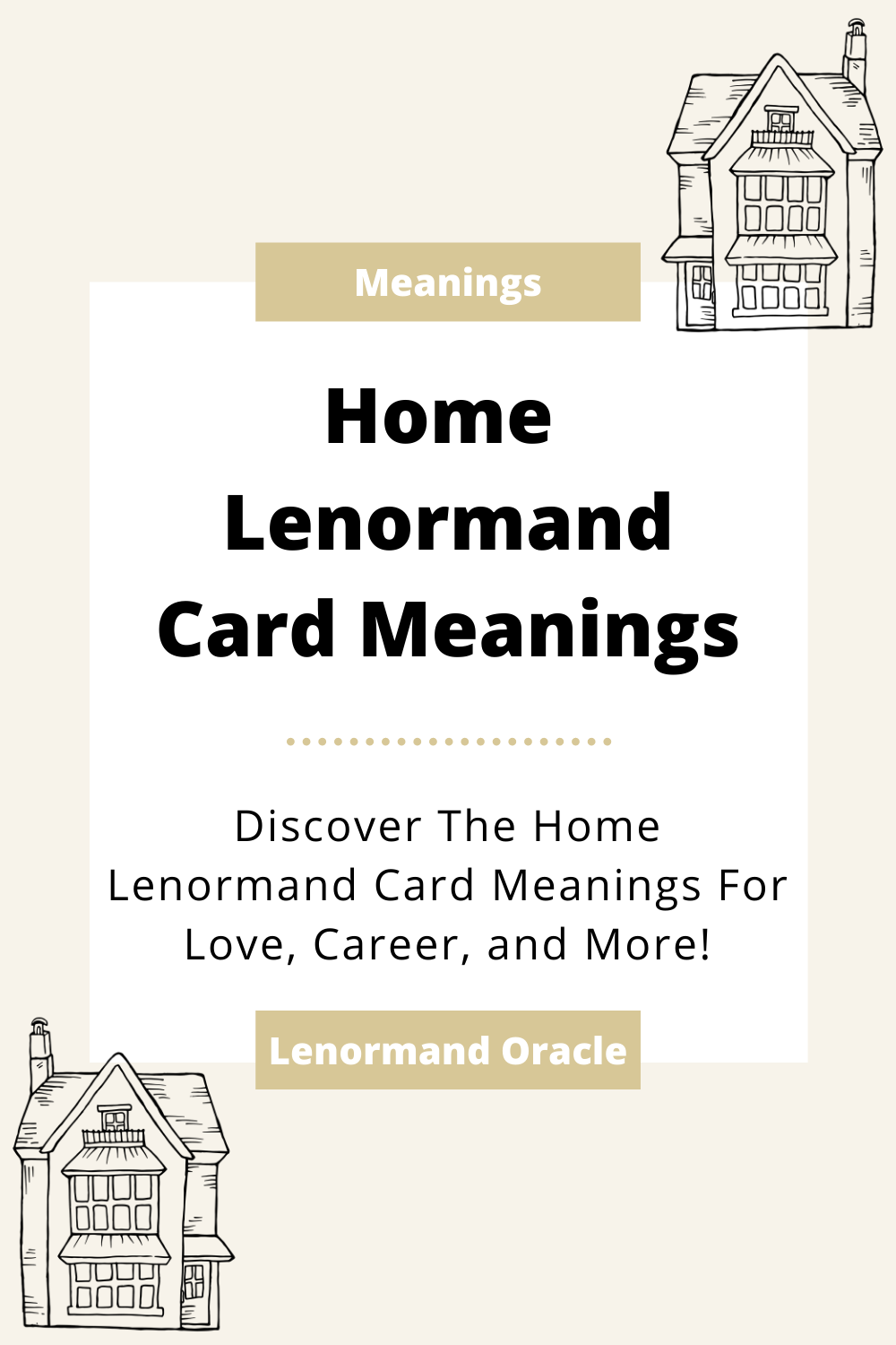 Lenormand Home Card Meanings - Lenormand Oracle