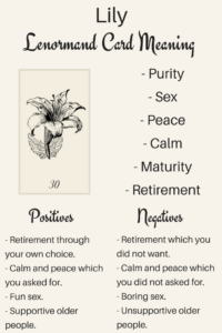 Illustration: Learn the Lenormand Lily card meaning with Lenormand Oracle. Discover meanings of Lily for love, timing, Lily as a person and more card meanings.