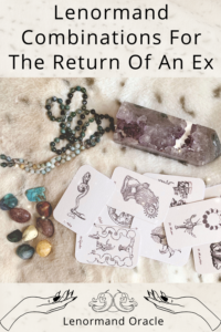 Is your ex coming back? What are the Lenormand combinations for the return of an ex? Or, which combinations hint at the hope of a reconciliation?