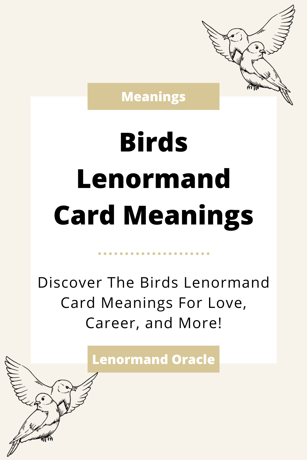 Learn the beginner Birds Lenormand Card meanings for general readings, love, business, career and more! Learn the good and bad aspects of the Birds. Birds predicts social media.