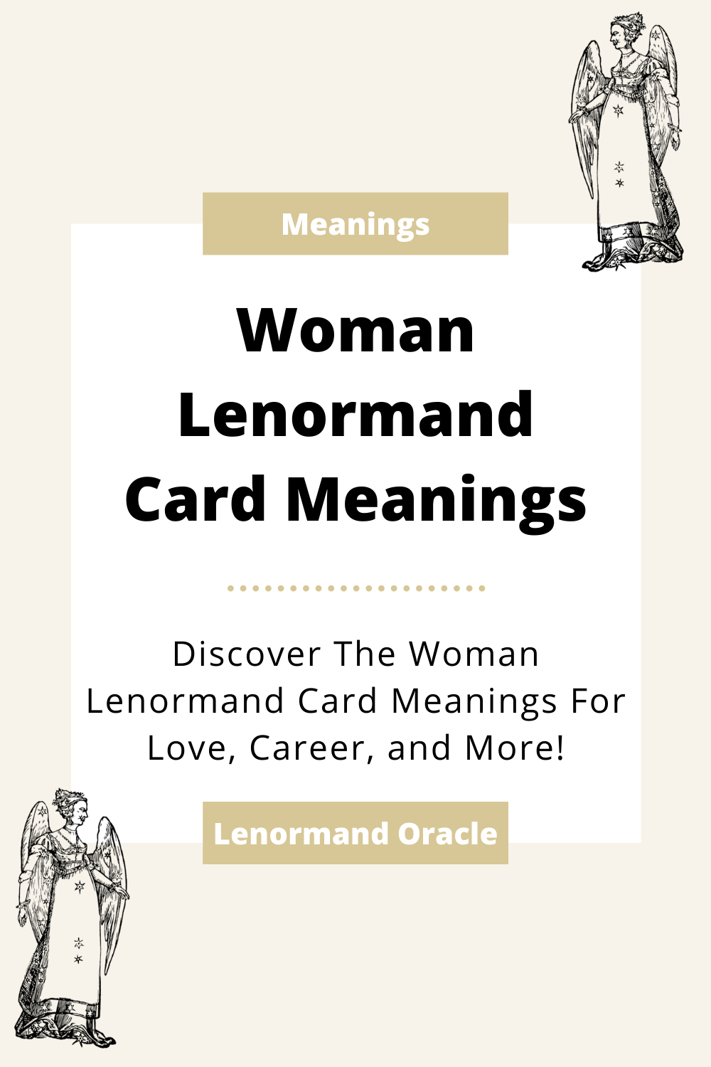 Learn the beginner Woman Lenormand Card meanings for general readings, love, business, career and more! Learn the good and bad aspects of the Woman. Lady predicts a female