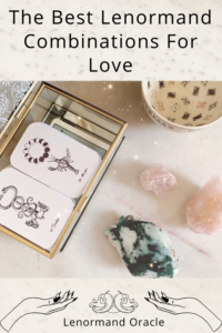 What are the best Lenormand combinations for love? Which card combinations should you look for when performing Lenormand readings on relationships?