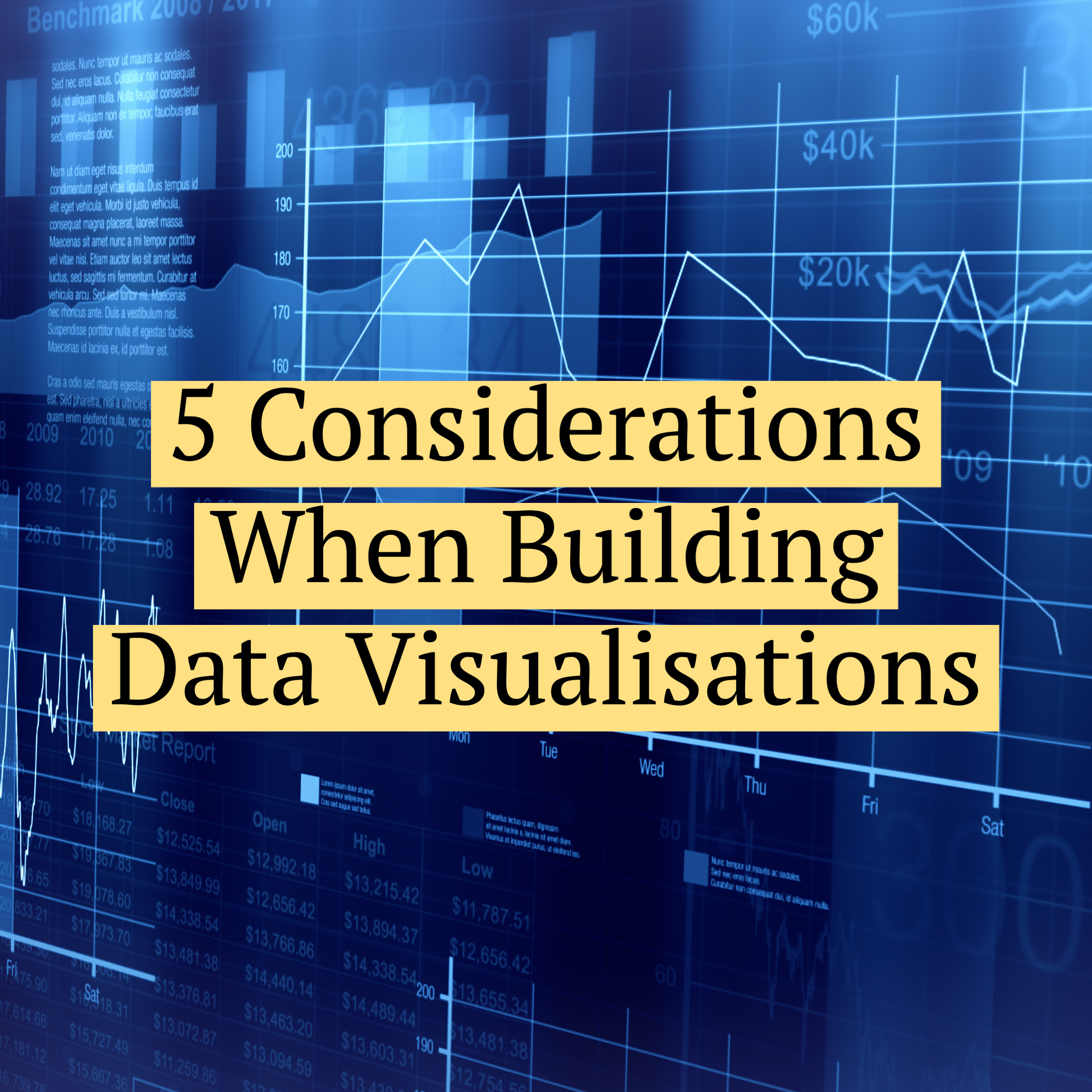 Data backgorund with '5 COnsiderations When Building Data Visualisations' text