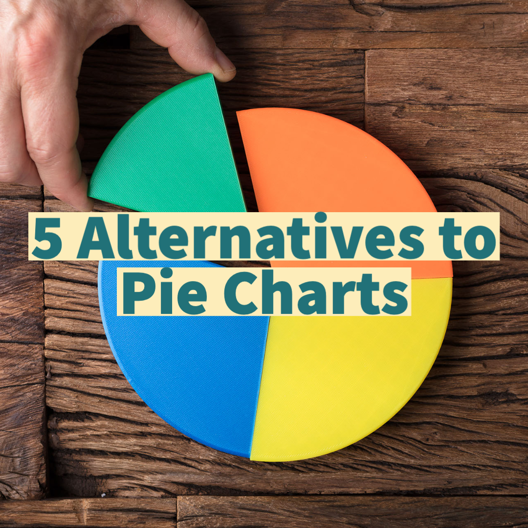 Hand taking a piece of pie chart with '5 Alternatives to Pie Chart' text overlayed