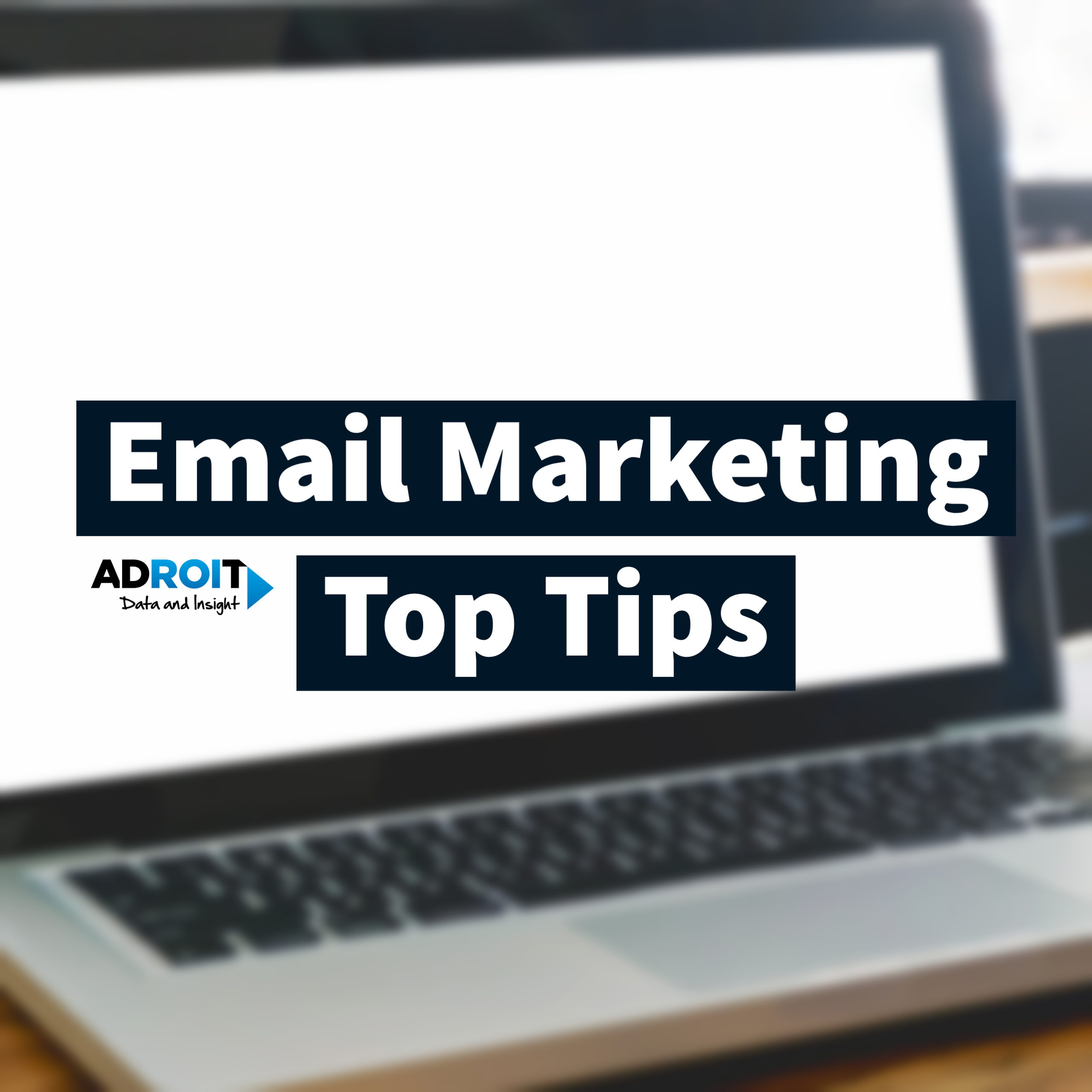 Laptop blurred background with 'Email Marketing top tips' text overlaid.