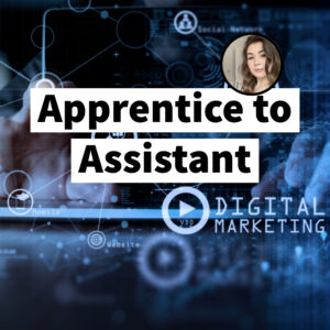 Apprentice to Assistant text over Digital Marketing background