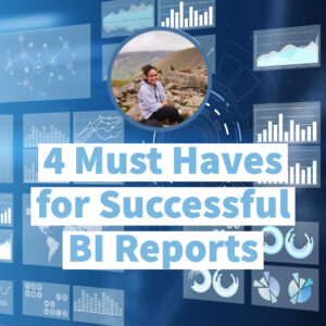 Data on screen background image with '4 Must Have's for Succesful BI reports' text overlayed