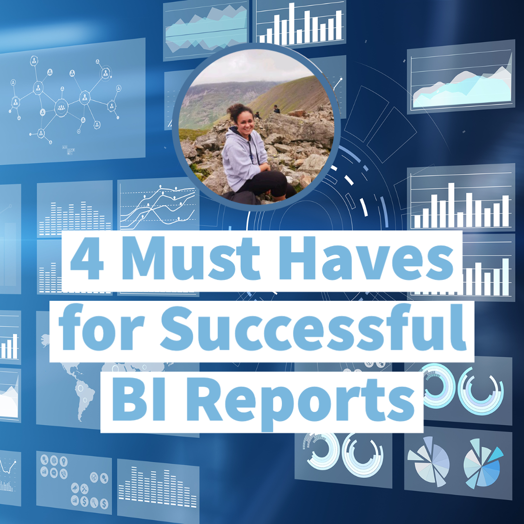 4 Must Haves for Successful BI Reports