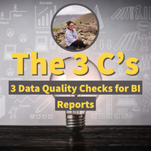 Lightbulb background with 'The 3 C's 3 Data Quality Checks for BI Reports' overlayed