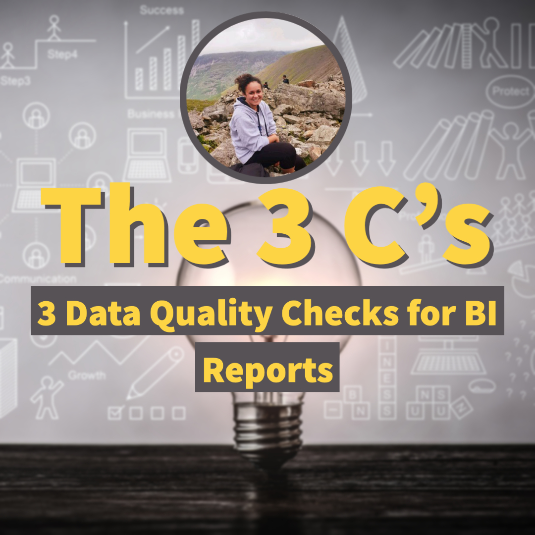 The 3 C's Data Quality Checks for BI Reports