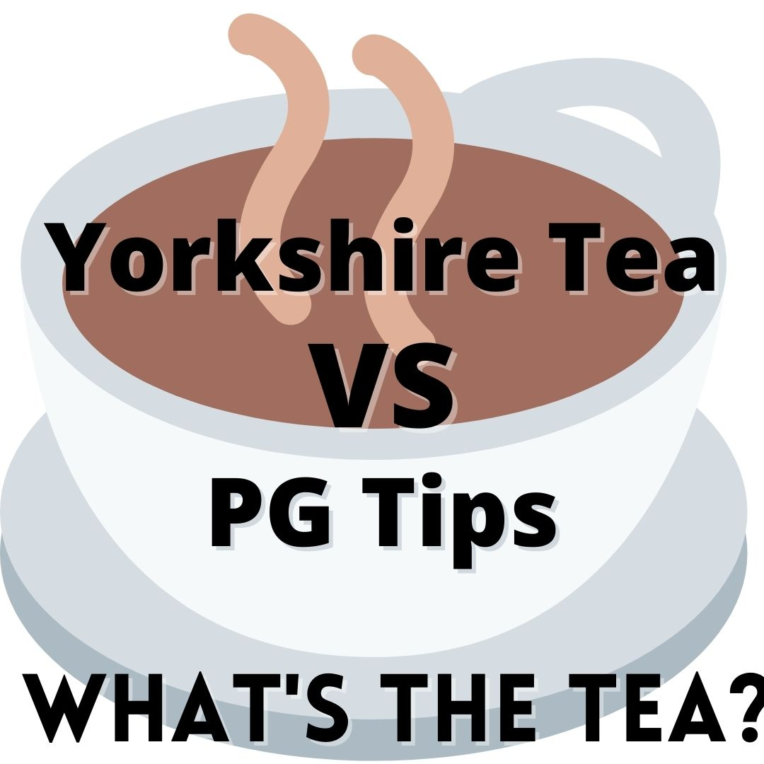 Yorkshire Tea VS PG Tips. What's the tea?