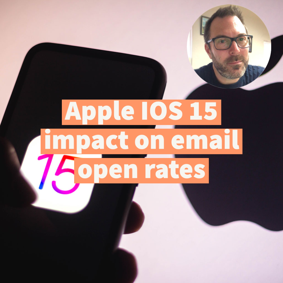 Apple IOS 15 impact on email open rates