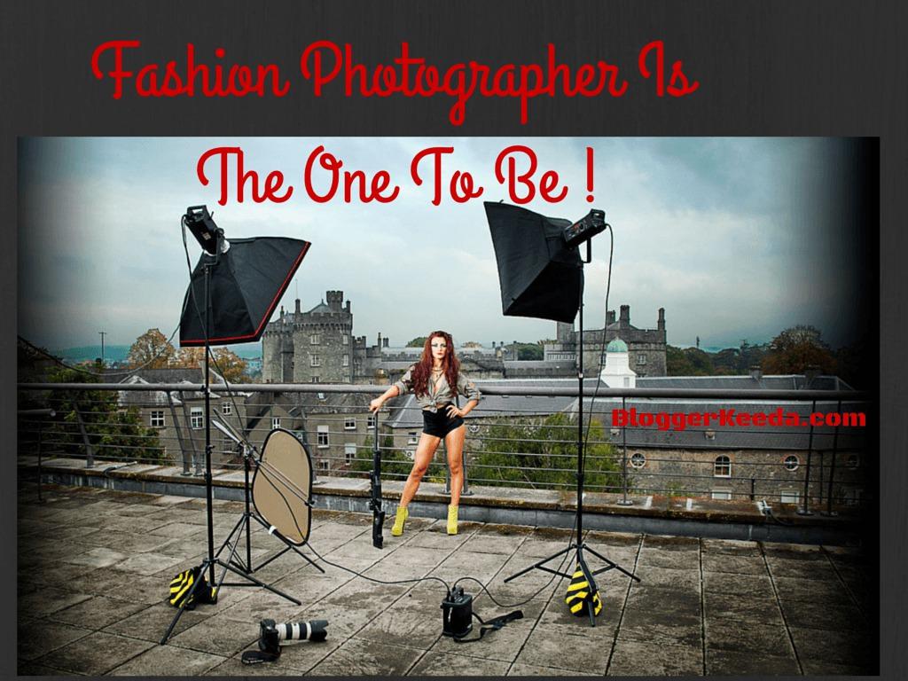 Fashion photographer - BloggerKeeda