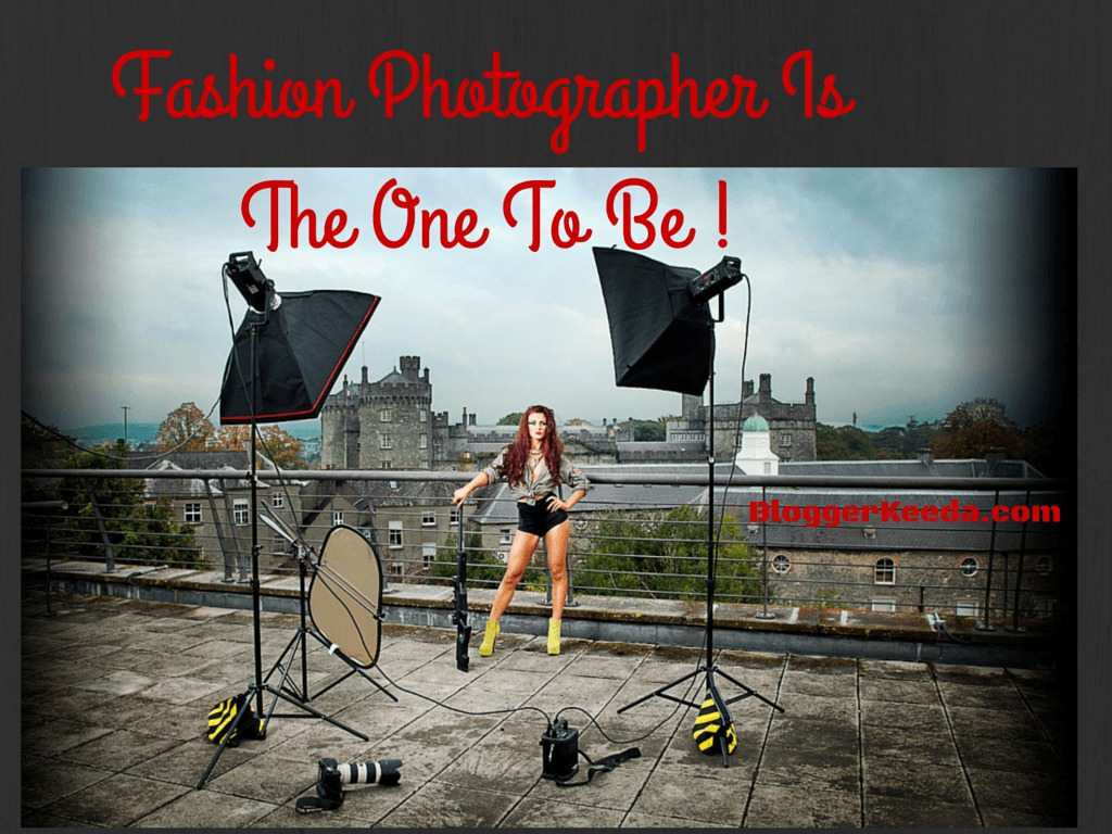 Fashion photographer - BloggerKeeda