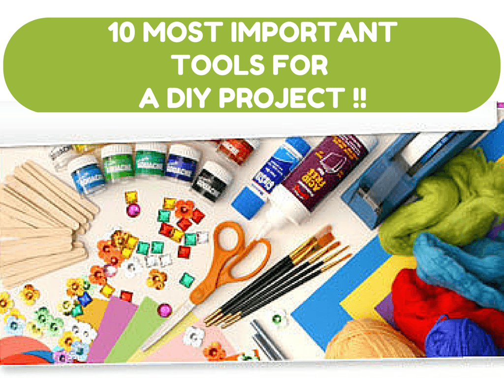 10 MOST IMPORTANT TOOLS FOR A DIY PROJECT (111)