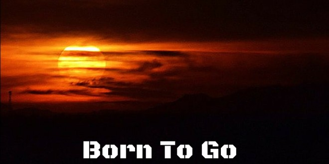 Born To Go !-- A Poem On Death & Life.