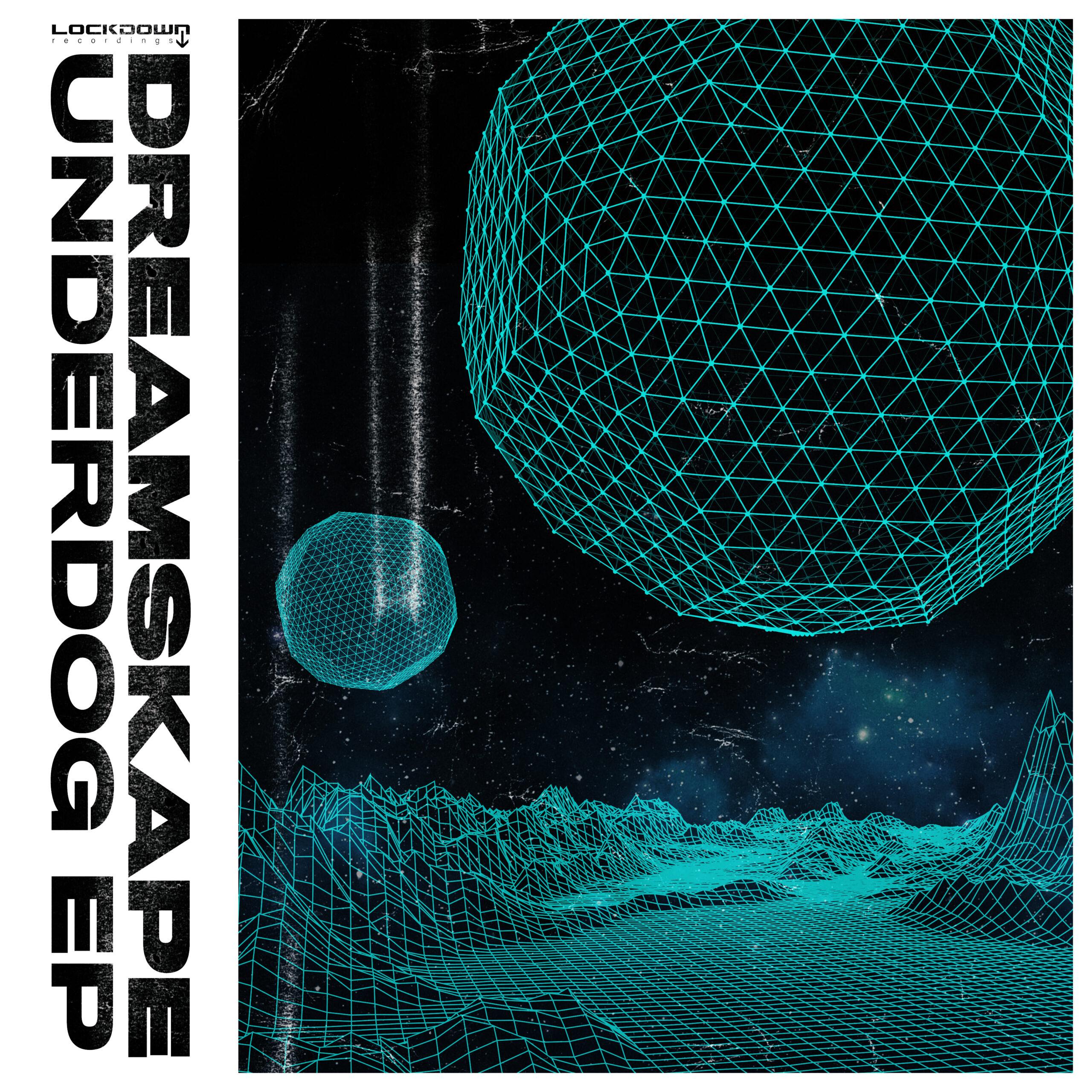 DreamSkape – Underdog EP