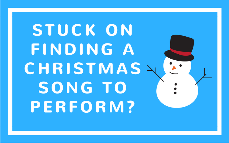 Stuck on Finding a Christmas Song to perform?