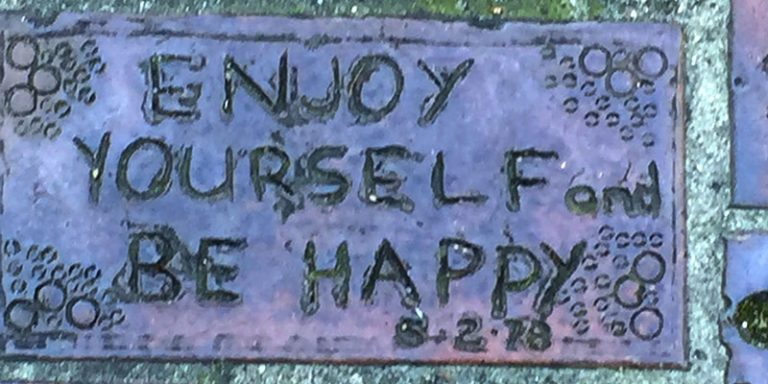 Enjoy yourself and be happy