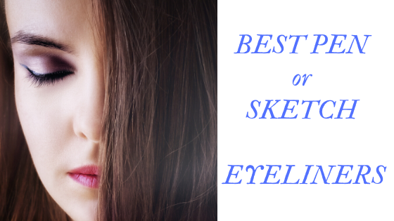 10 BEST SKETCH PEN EYELINERS IN INDIA