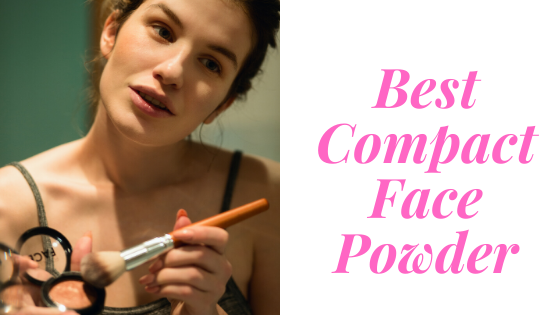 10 BEST COMPACT FACE POWDER