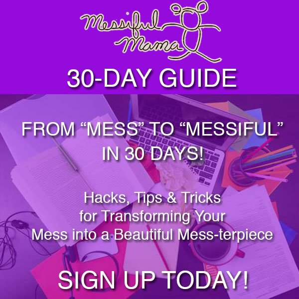 Messiful Mama 30-day Guide