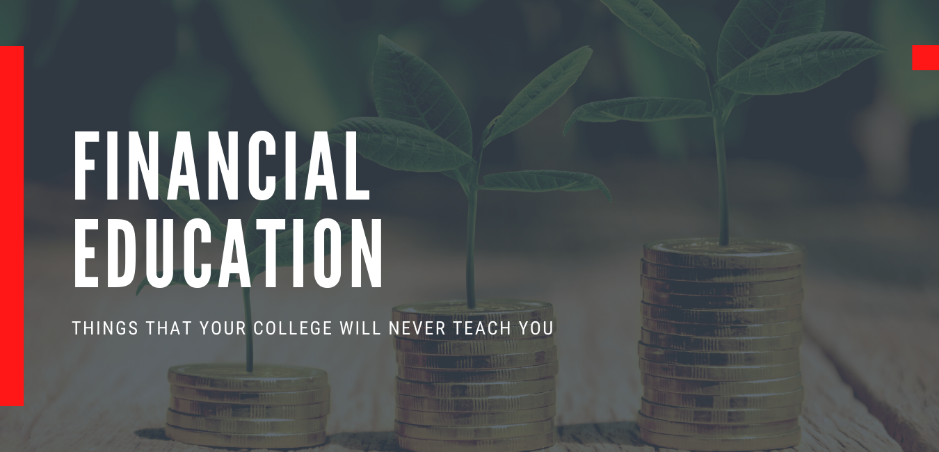 ESSENTAIL FINANCIA EDUCATION THAT COLLGEGE WILL NEVER TEACH YOU
