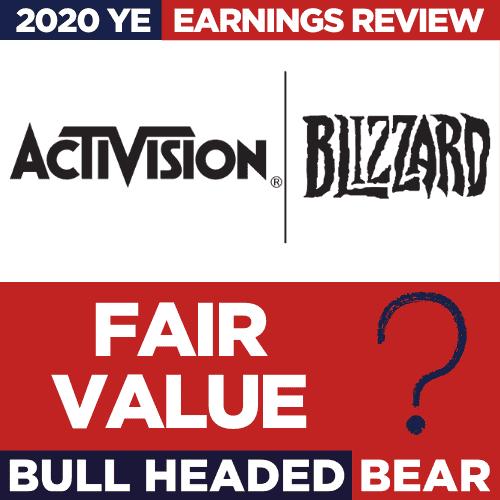 ACTIVISION BLIZZARD (#ATVI) – 2020 YE – EARNINGS & FAIR VALUE REVIEW – VLOG