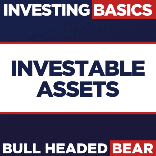 INVESTABLE ASSETS