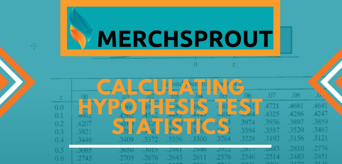 Calculating Hypothesis Test Statistics
