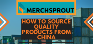 How To Source Quality Products From China?
