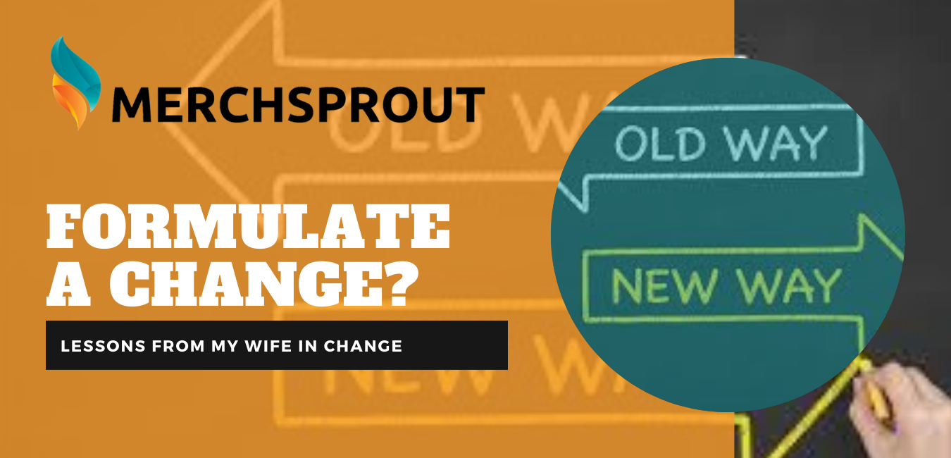 A Lesson From My Wife In Change Formulation